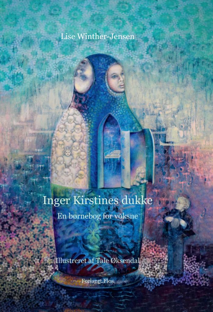 Lise Winther-Jensen - Inger Kirstines dukke - En børnebog for voksne - Forlaget Flos 2021