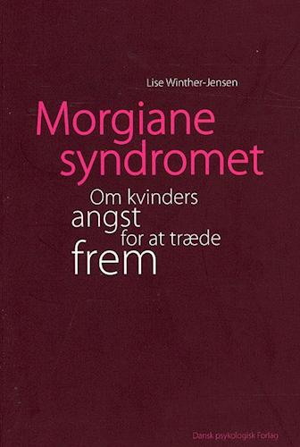 Morgianesyndromet - om kvinders angst for at træde frem af Lise Winther-Jensen